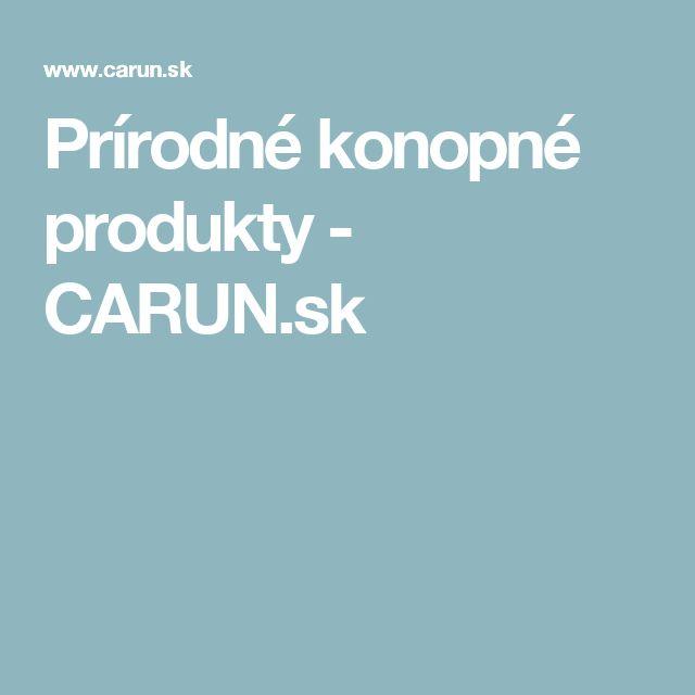 Prírodné konopné produkty - CARUN.sk