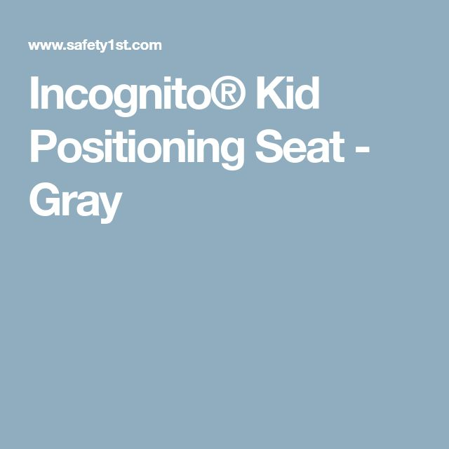 Incognito Kid Positioning Seat Gray Kids Seating Incognito