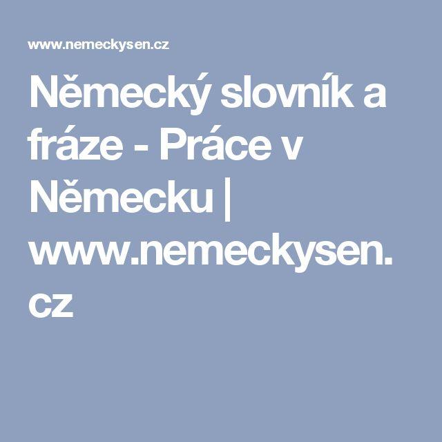 Německý slovník a fráze - Práce v Německu | www.nemeckysen.cz