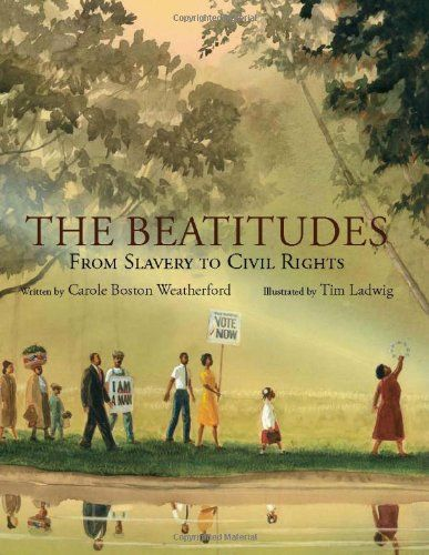 The Beatitudes: From Slavery to Civil Rights by Carole Boston Weatherford. Beautiful. I really enjoyed this one.