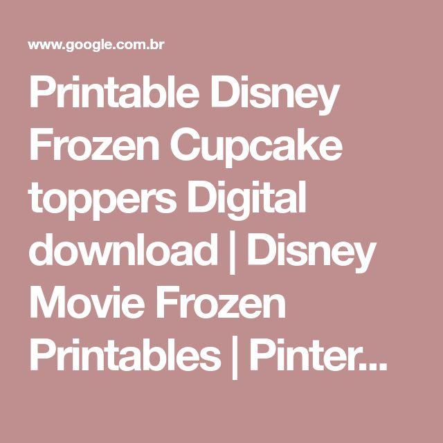 Printable Disney Frozen Cupcake toppers Digital download | Disney Movie Frozen Printables | Pinterest | Disney frozen cupcakes and Disney frozen
