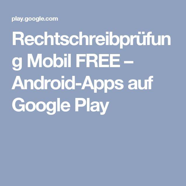 Rechtschreibprüfung Mobil FREE – Android-Apps  auf Google Play