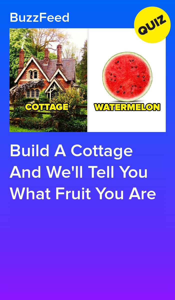 Build A Cottage And We Ll Tell You What Fruit You Are In 2020 Told You So Wellness Quiz Me
