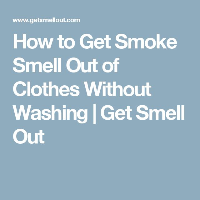 How to Get Smoke Smell Out of Clothes Without Washing | Get Smell Out