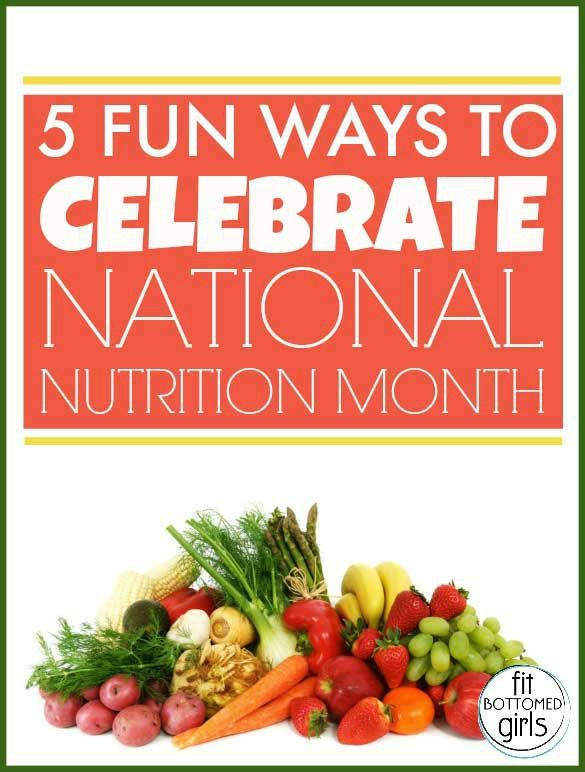 Happy National Nutrition Month! 5 fun ways to celebrate.