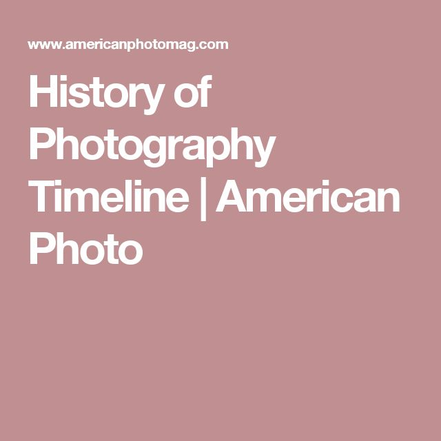 History of Photography Timeline | American Photo