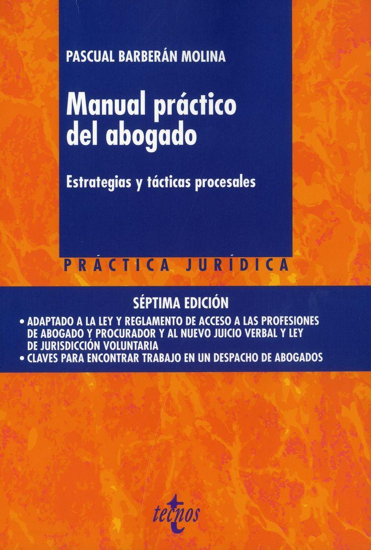 Manual práctico del abogado : estrategias y tácticas procesales /Pascual Barberán Molina.-- 7ª ed.-- Madrid : Tecnos, 2016.