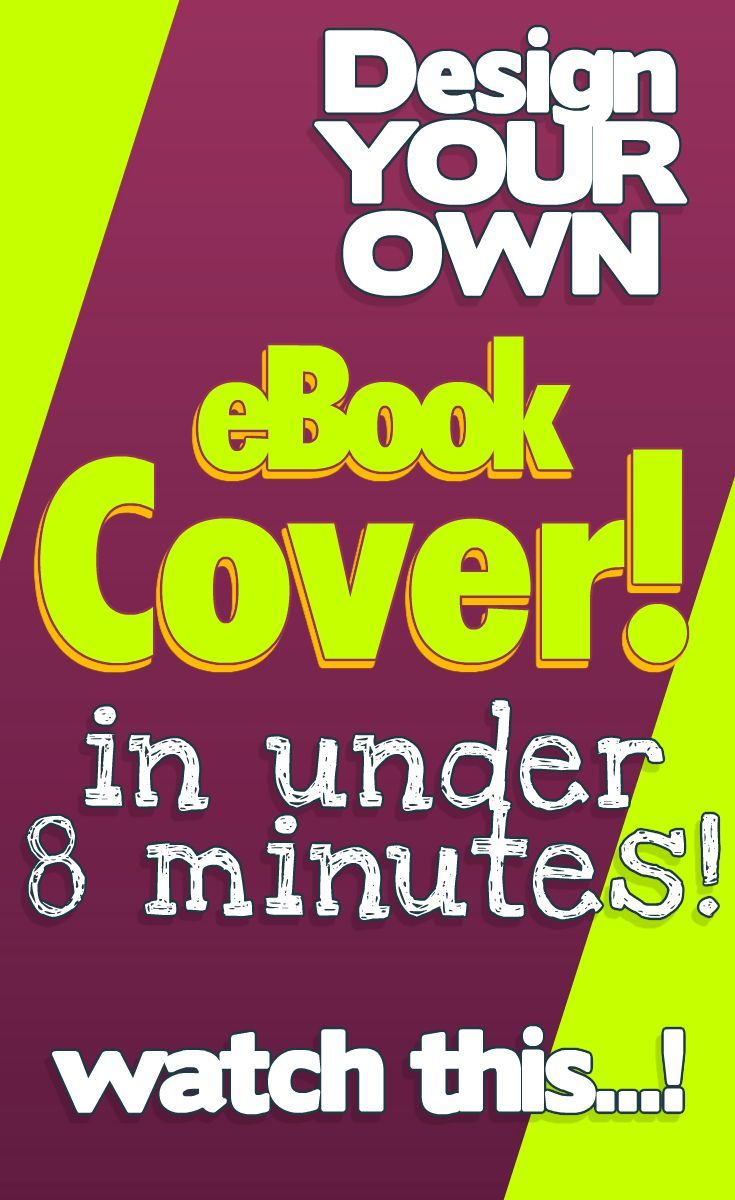 Create Your Own Ebook Cover In Just 8 Minutes Watch This Quick Video And  Learn