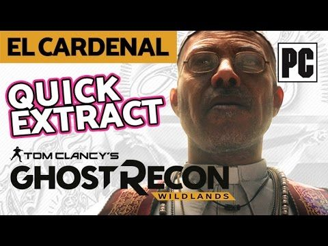 Ghost Recon Wildlands - How to Quick Extract El Cardenal (Solo PC Gameplay)