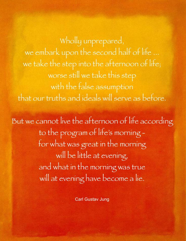 "Wholly unprepared, we embark upon the second half of life�.""~Carl ..."