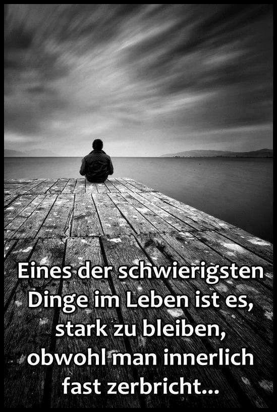 Eines der schwierigsten Dinge im Leben ist es, sta…