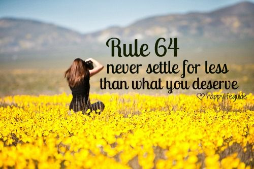 happiness quote : never settle for less than what you deserve.