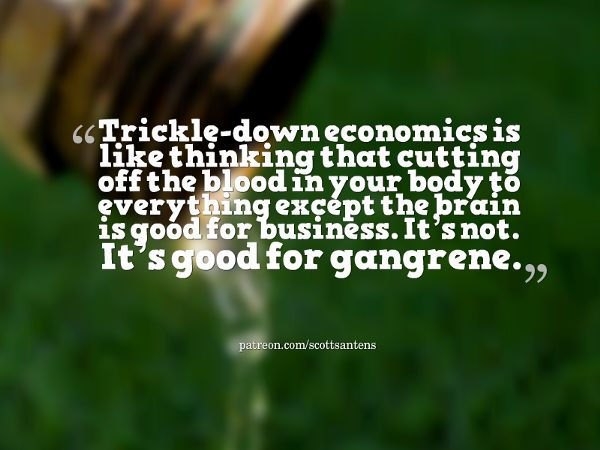 Trickle-Down Economics Must Die, Long Live Grow-Up Economics - The myth of inequality-driven economic growth and how to achieve real prosperity for all — Basic income — Medium