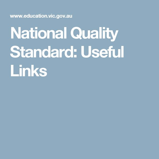 Vic State Gov - National Quality Standard: Useful Links