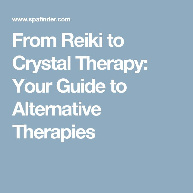 From Reiki to Crystal Therapy: Your Guide to Alternative Therapies