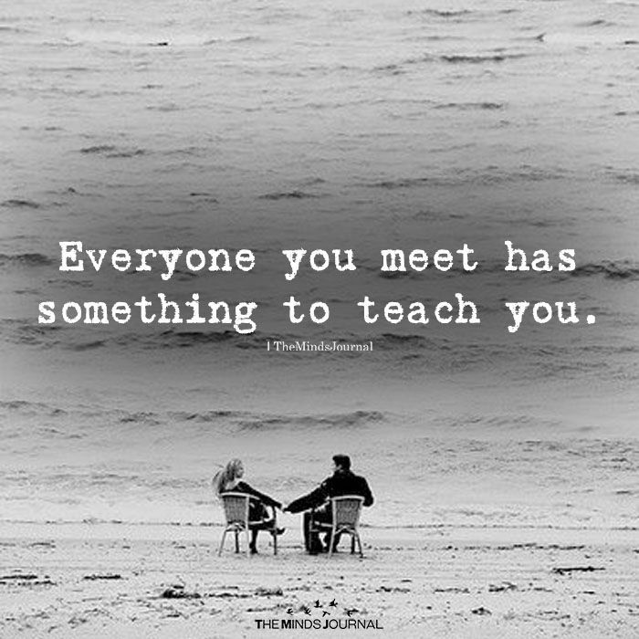 Everyone You Meet Ha Something To Teach September Quote Life Wisdom Quotes Requiem For The Croppie Paraphrase