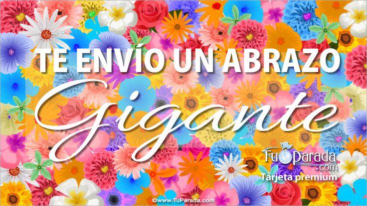 Te envío un abrazo gigante, Hola, saludos y buen día, tarjetas, postales gratis, feliz día, nombres, fotos, imágenes, felices fiestas.