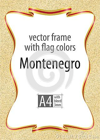Frame and border of ribbon with the colors of the Montenegro flag, template elements for your certificate and diploma. Vector, with bleed three mm.