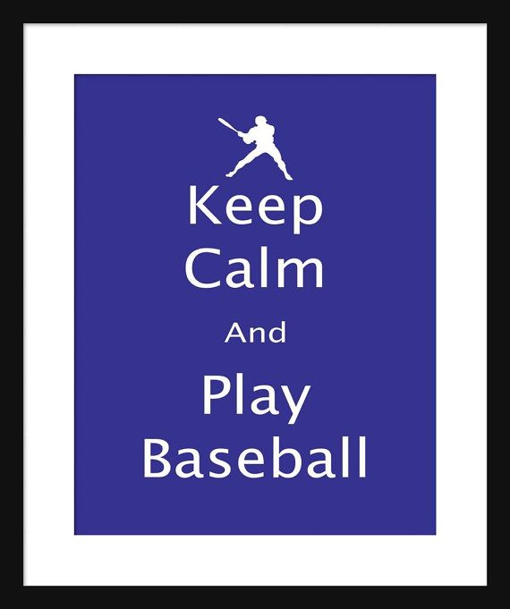 Keep Calm and Play Baseball  Play Baseball  Art by Printsonthego