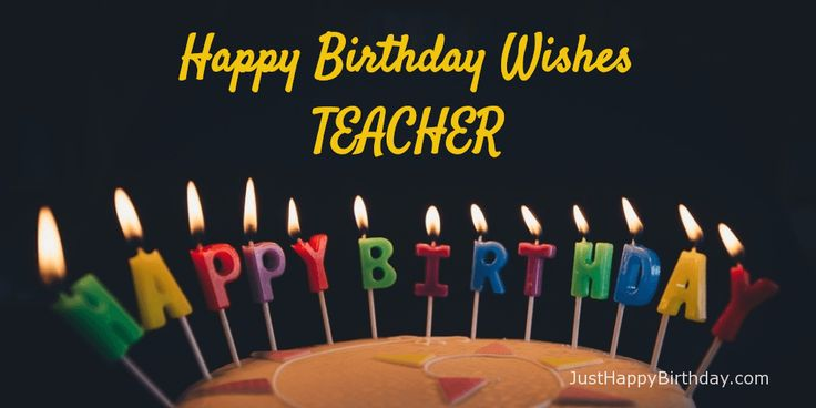 On this page we present you a wonderful collection of happy birthday wishes for teacher. Birthday is a great occasion to express your gratitude.Birthday is always a great occasion to show your respect and gratitude to your teacher.