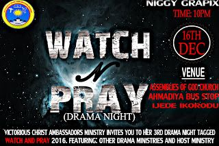 TRENDING EVENT THIS DECEMBER (VCAM DRAMA NIGHT)   MOST TRENDING EVENT THIS DECEMBER  EVENT GET RATE FOR NIGELZYENT  IT  THE HOTTEST  THE COOLEST  THE BIGGEST  THE DOPEST  FULL OF TALENT  A FIRE BLAZING DRAMA EVENT FROM (VCAM)  Victorious Christ Ambassadors Ministry  Presents Her 3rd Drama night tagged;  WATCH AND PRAY 2016...  It gonna be a night of full entertainment!!! Yeah I mean full entertainment..........  All those things you day watch for movie!!! Omo come see Am live and direct kai…