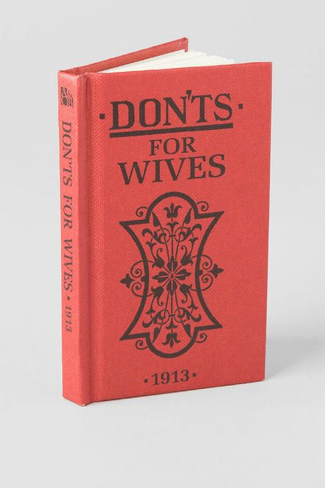 "This cute little book is a funny gift for a pair of newlyweds! This mini book presents advice from 1913 that all wives should follow.<br /> <br /> - 3"" x 4.5""<br /> - Imported"