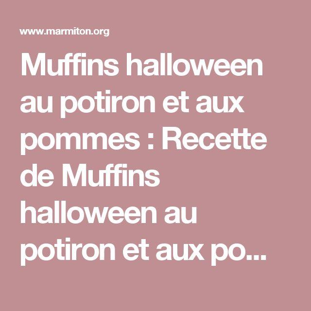 Muffins halloween au potiron et aux pommes : Recette de Muffins halloween au potiron et aux pommes - Marmiton