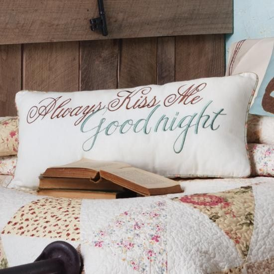 Always Kiss Me Goodnight Pillow Home Is Where The Heart Is Pinterest Pillows And Master