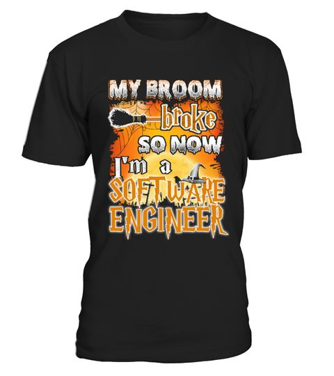 # SOFTWARE ENGINEER Halloween T Shirts .  My broom broke so now I'm a SOFTWARE ENGINEER - Best Design for T shirt in Halloween DaySOFTWARE ENGINEER shirts, SOFTWARE ENGINEER T Shirts, Halloween ShirtsFind More Halloween Job T Shirts here : https://www.teezily.com/stores/halloween-job39PREMIUM T-SHIRT WITH EXCLUSIVE DESIGN – NOT SELL IN STORE AND OTHER WEBSITEGauranteed safe and secure checkout via:PAYPAL | VISA | MASTERCARD