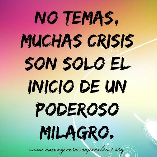No temas michas crisis son sólo el inicio de un poderoso milagro...