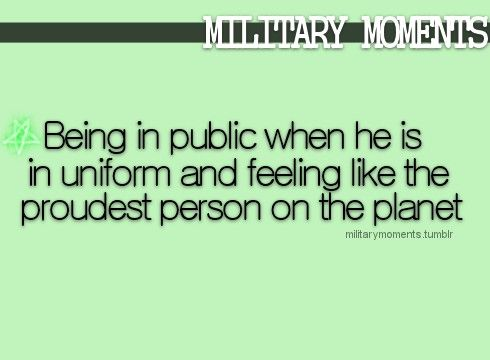 Being in public when he is in uniform and feeling like the proudest Mom on the planet