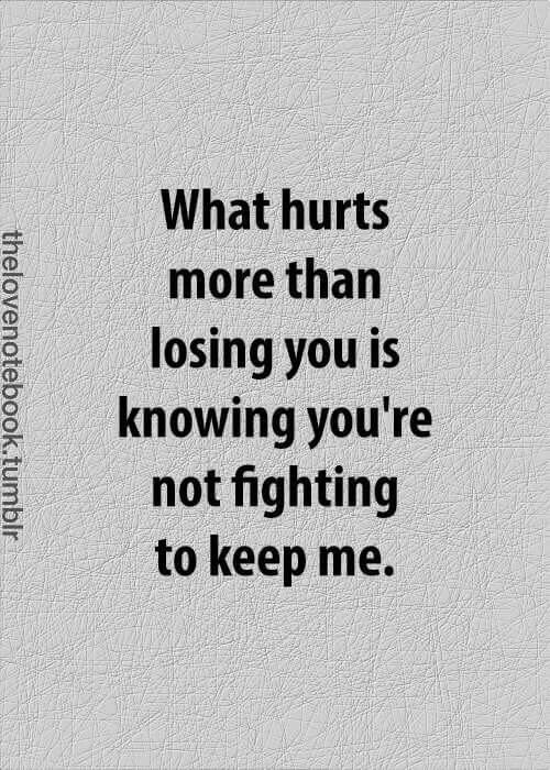 Not fighting to keep much as much as i was fighting, begging, pleading to keep you.