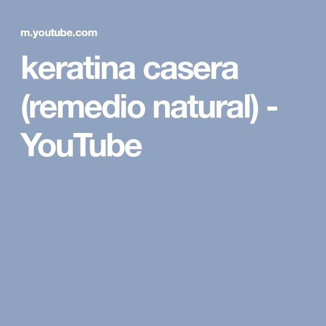 keratina casera (remedio natural) - YouTube