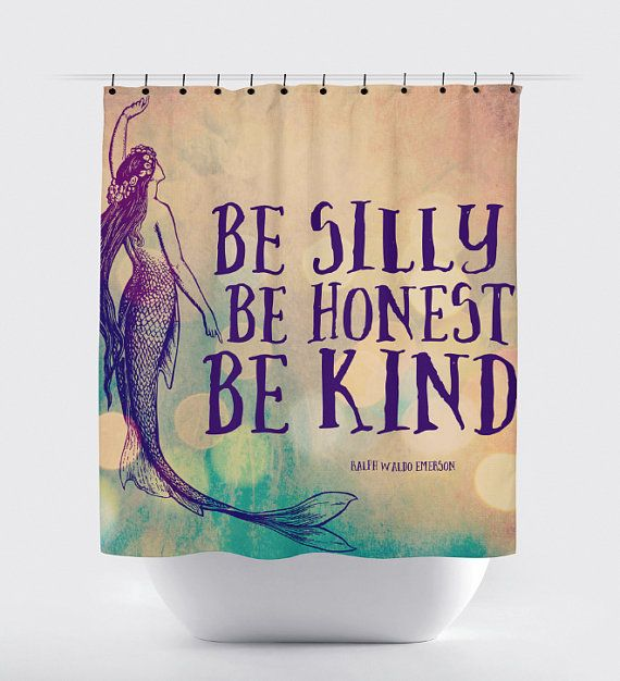 Mermaid Shower Curtain: Be Silly Be Honest Be Kind 12 Hole Fabric Bathroom Decor Any Size Available