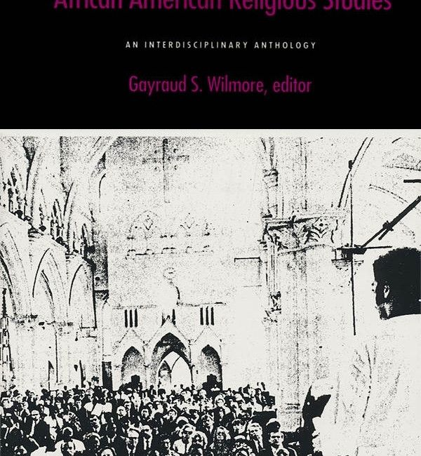 African American Religious Studies : An Interdisciplinary Anthology