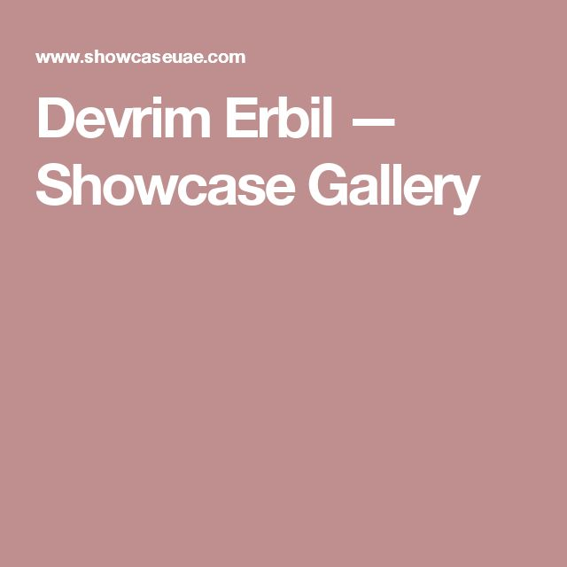 Devrim Erbil — Showcase Gallery