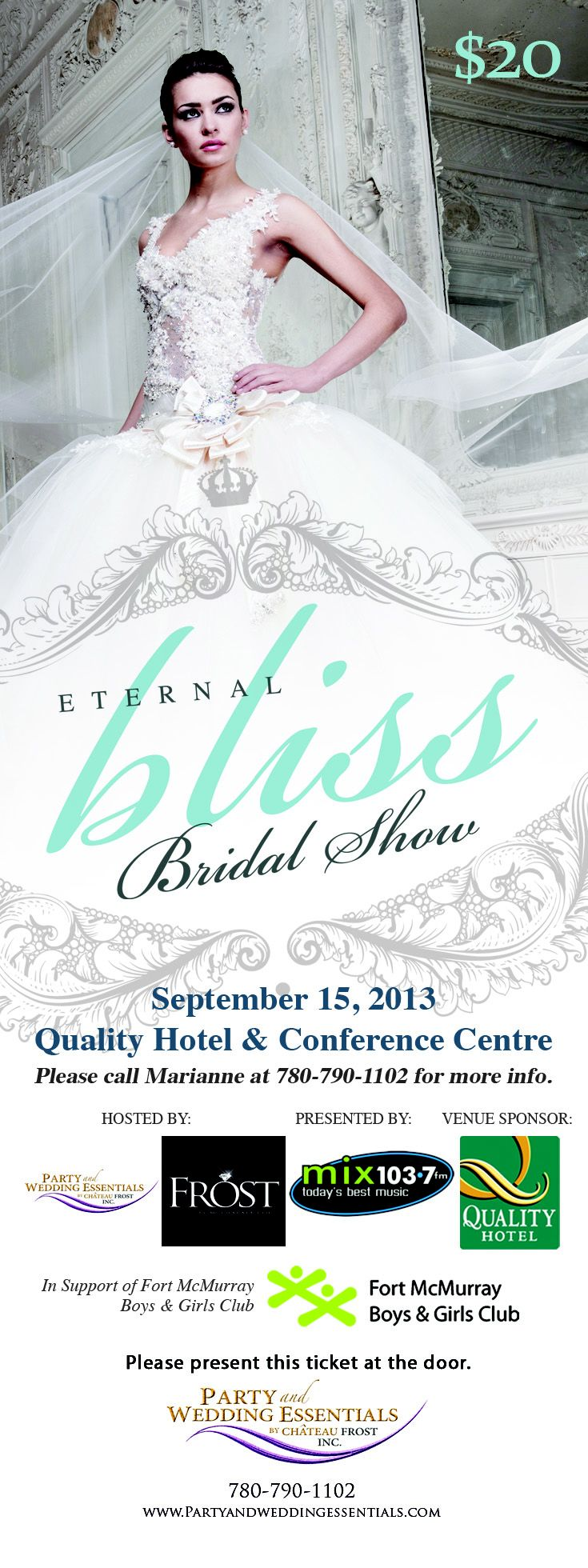 September 15, 2013 1:00 pm to 6:00 pm ETERNAL BLISS - Fall Bridal Show at the Quality Hotel & Conference Centre $ 20 a ticket Party & Wedding Essentials by Chateau Frost Inc. would like you to be a part of this momentous event. This is an opportunity for businesses to showcase and offer their products and services to would be clients.   We are looking for more Vendors and Sponsors to this great event. If interested please contact Marianne at 780-790-1102.  thank you!