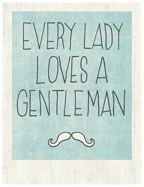 Every lady loves a gentleman