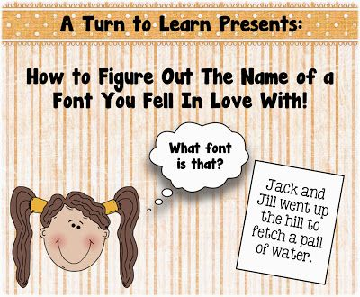 A Turn to Learn: How to Figure out the Name of a Font that You Just Fell In Love With!