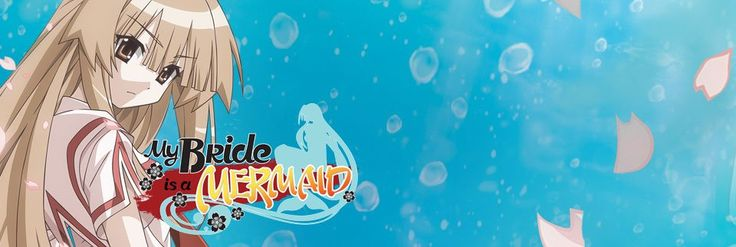 My bride is a mermaid netflix list animemanga