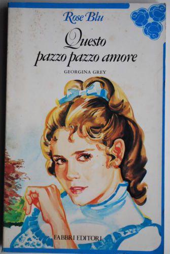 Questo-pazzo-pazzo-amore-Georgina-Grey-Prima-edizione-Fabbri-Editore-1981