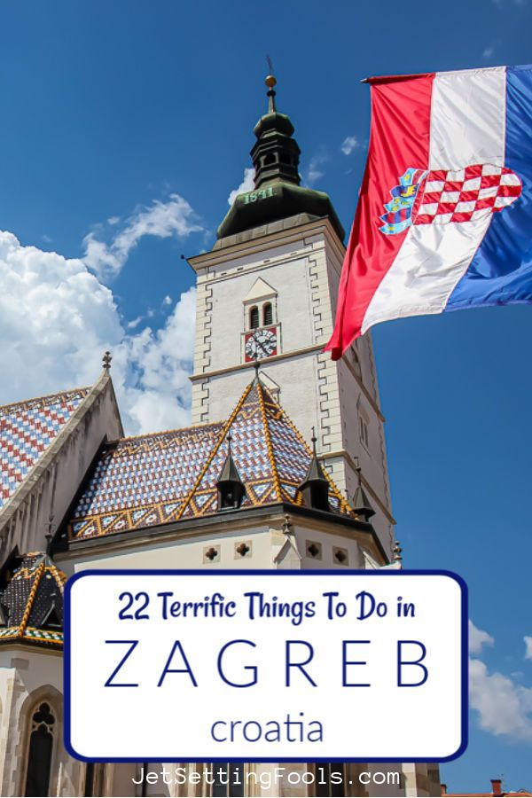 22 Terrific Things To Do In Zagreb Croatia Croatia Things To Do Croatia Travel In 2020 Croatia Travel Europe Travel Destinations Eastern Europe Travel