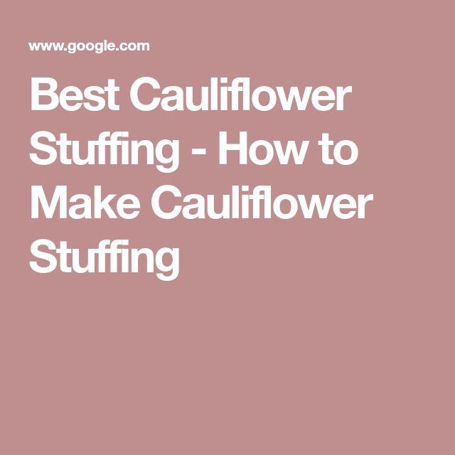 Best Cauliflower Stuffing - How to Make Cauliflower Stuffing