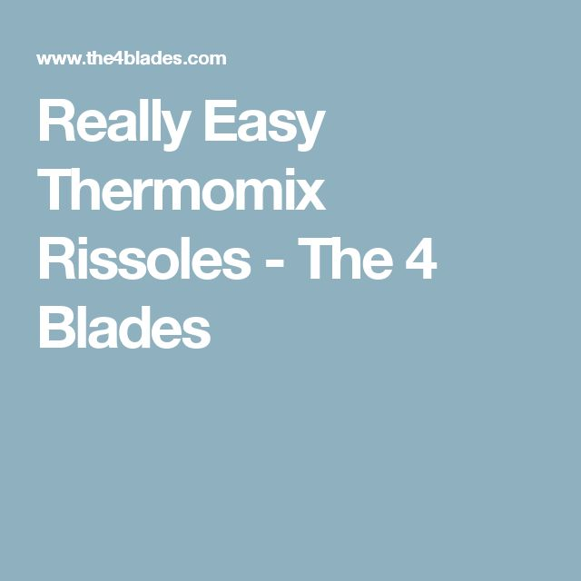 Really Easy Thermomix Rissoles - The 4 Blades
