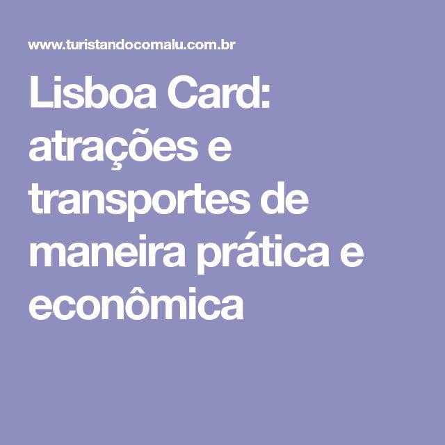 Lisboa Card: atrações e transportes de maneira prática e econômica