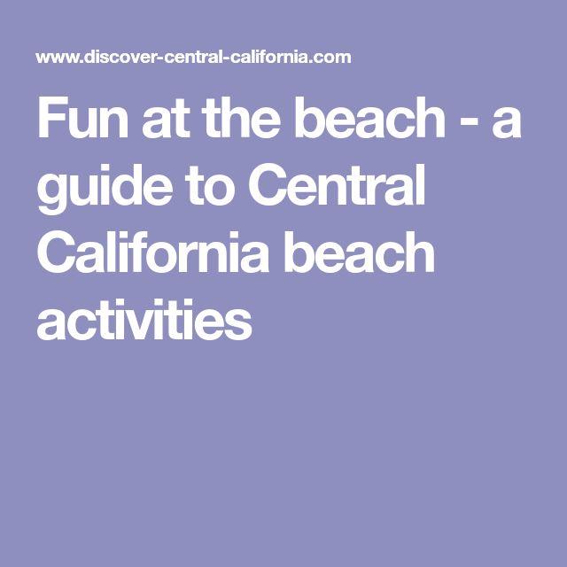 Fun at the beach - a guide to Central California beach activities