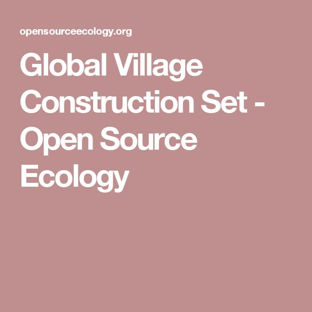 Global Village Construction Set - Open Source Ecology