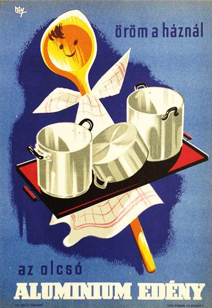 Cheap Aluminium Dishes are a Pleasure to Have at the House / Öröm a háznál az olcsó alumínium edény 1956 Artist: Macskássy János