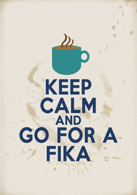 Fika- to drink coffee/tea with something sweet, the entire country stops around 3pm everyday for fika!