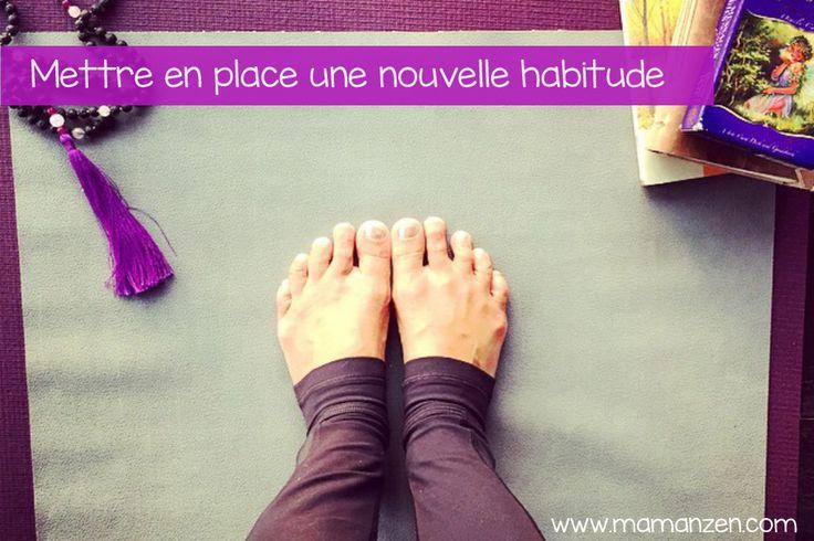 7 étapes pour mettre en place une nouvelle habitude ! ;-) #yoga #meditation #mamanzen